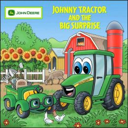 Johnny Tractor and the Big Surprise (John Deere Children's Series)