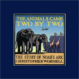 Animals Came Two by Two: The Story of Noah's Ark
