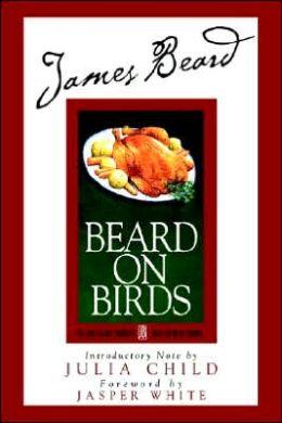 James Beard's Beard on Birds