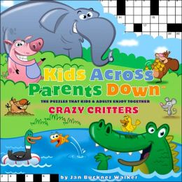 Kids Across, Parents Down: Crazy Critters