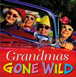 Grandmas Gone Wild