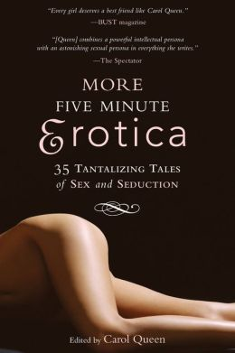 More Five Minute Erotica: 35 Tantalizing Tales of Sex and Seduction