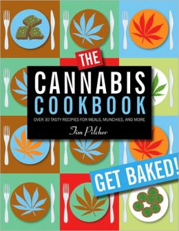 Cannabis Cookbook: Over 35 Tasty Recipes for Meals, Munchies, and More