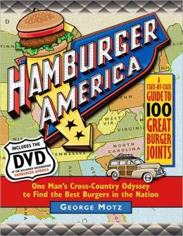 Hamburger America: One Man's Cross-Country Odyssey to Find the Best Burgers in the Nation with DVD