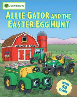 Allie Gator and the Easter Egg Hunt (John Deere Children's Series)