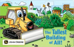 The Tallest Building of All (John Deere Children's Series)