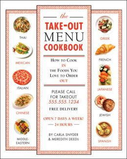 Take-Out Menu Cookbook: How to Cook the Foods in You Love to Eat Out
