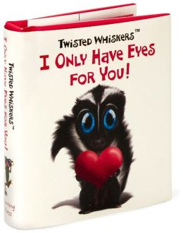 Twisted Whiskers I Only Have Eyes Little Gift Book