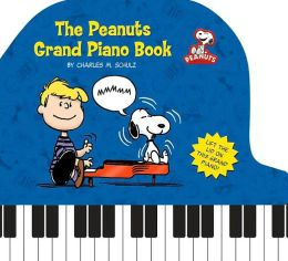 The Peanuts Grand Piano Book: Lift the Lid on This Grand Piano!