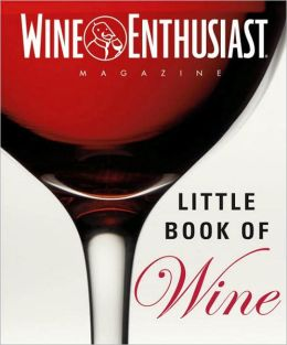 Wine Enthusiast's Little Book of Wine