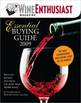 Wine Enthusiast Essential Buying Guide 2009: Includes Ratings for More than 50,000 Wines!