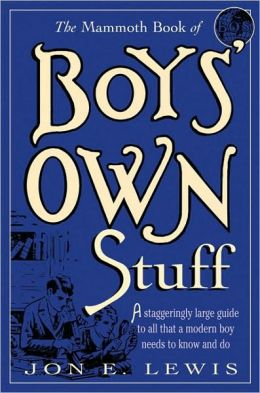 The Mammoth Book of Boys' Own Stuff