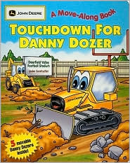 Touchdown for Danny Dozer: (JOHN DEERE A Move-Along Book)