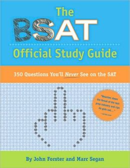 The BSAT Official Study Guide: 350 Questions You'll Never See on the SAT!