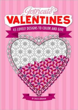 Intricate Valentines: 45 Lovely Designs to Color