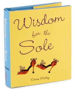Wisdom for the Sole Little Gift Book