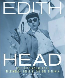 Edith Head: A Complete Treasury of the Fifty-Year Career of Hollywood's Greatest Costume Designer