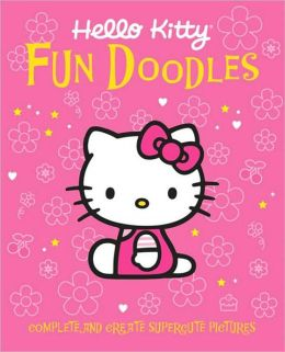Hello Kitty Fun Doodles: Complete and Create Supercute Pictures