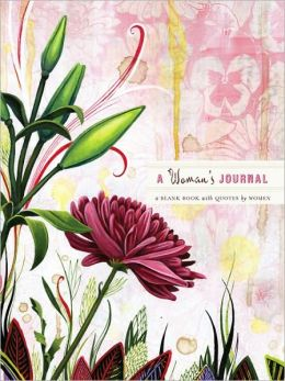 A Woman's Journal: A Blank Book with Quotes by Women