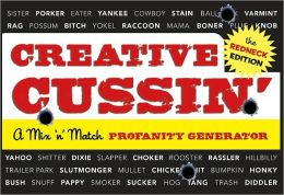 Creative Cussin' (The Redneck Edition): A Mix 'n' Match Profanity Generator