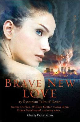 Brave New Love: 13 Dystopian Tales of Desire