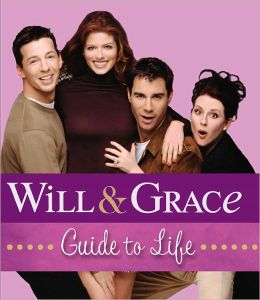 Will & Grace Guide to Life