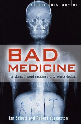 A Brief History of Bad Medicine