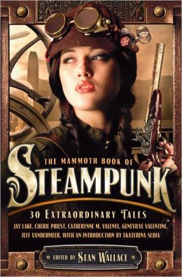 The Mammoth Book of Steampunk