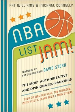 NBA List Jam!: The Most Authoritative and Opinionated Rankings from Doug Collins, Bob Ryan, Peter Vecsey, Jeanie Buss, Tom Heinsohn, and many more