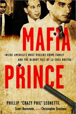 Mafia Prince: Inside America's Most Violent Mafia Family and the Bloody Fall of La Cosa Nostra