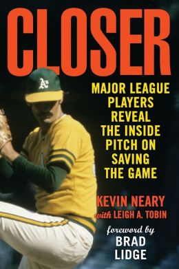 Closer: Major League Players Reveal the Inside Pitch on Saving the Game