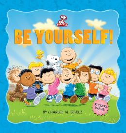 Peanuts: Be Yourself!