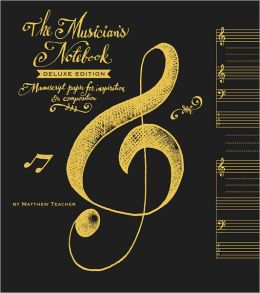 The Musician's Notebook: Manuscript Paper for Inspiration & Composition [With Poster]