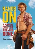 Book Cover Image. Title: Hands On:  A MANual for Getting the Job Done, Author: Susan Anderson
