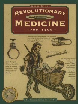 Revolutionary Medicine 1700-1800