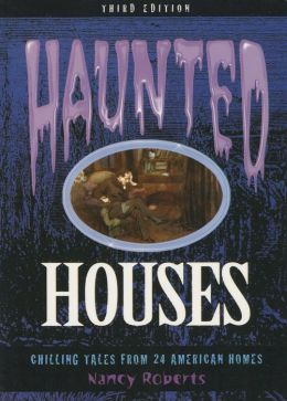 Haunted Houses: Chilling Tales from American Homes