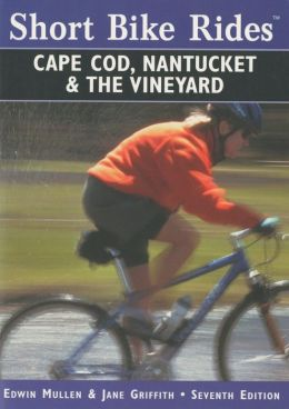Short Bike Rides on Cape Cod, Nantucket and the Vineyard (1999)