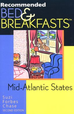 Recommended Bed and Breakfasts: Mid-Atlantic States (1999)