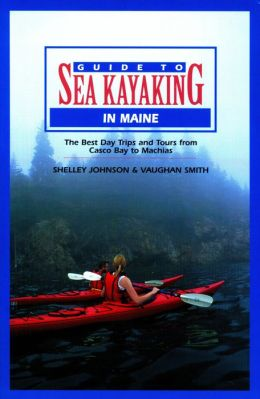 Guide to Sea Kayaking in Maine: Best Day Trips and Tours