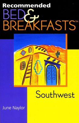 Recommended Bed & Breakfasts: Southwest