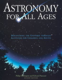 Astronomy for All Ages: Discovering the Universe through Activities for Children...