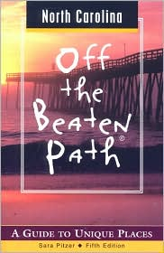 North Carolina: Off the Beaten Path, A Guide to Unique Places (2001)