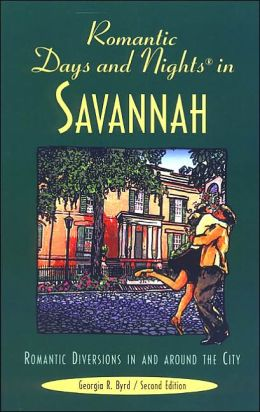 Romantic Days and Nights in Savannah: Romantic Diversions in and around the City