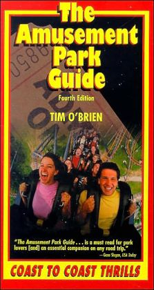 The Amusement Park Guide, 4th: Coast to Coast Thrills