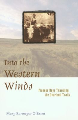 Into the Western Winds: Pioneer Boys Traveling the Overland Trails