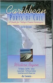 Caribbean Ports of Call: Western Region, 6th: A Guide for Today's Cruise Passengers