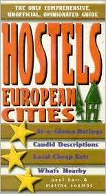 Hostels in European Cities: The Only Comprehensive, Unofficial, Opinionated Guide