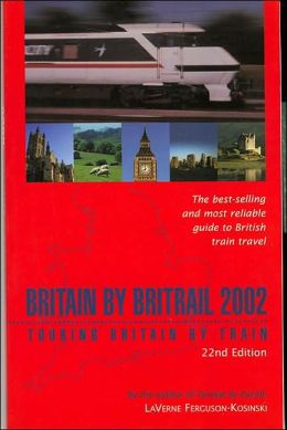 Britain by BritRail 2002: Touring Britain by Train