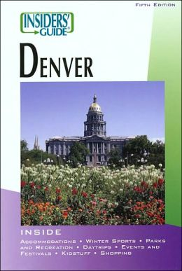 Insiders' Guide to Denver (Fifth Edition)