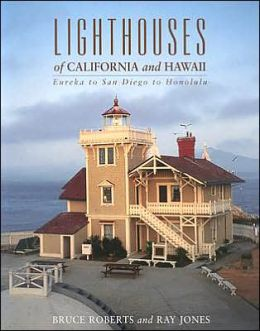 Lighthouses of California and Hawaii: Eureka to San Diego to Honolulu